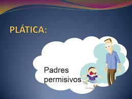 Características de los padres permisivos